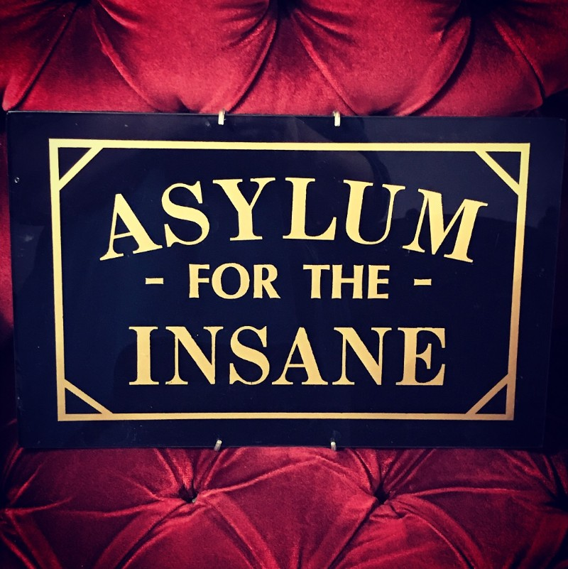 Asylum for the Insane sign